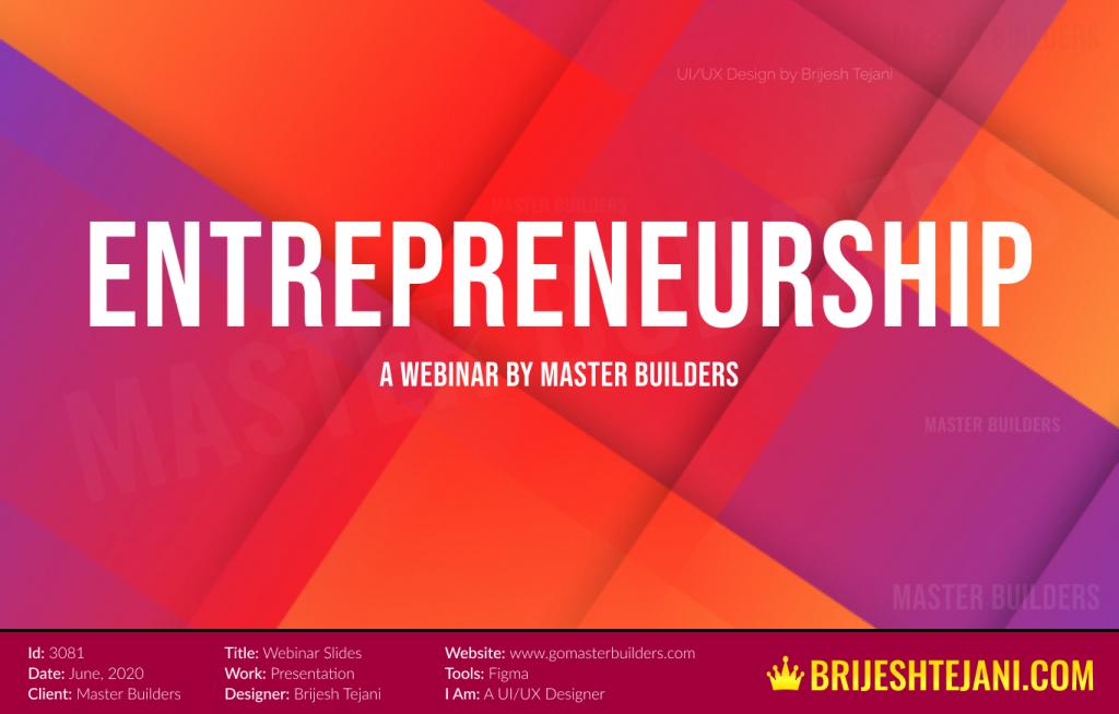 Entrepreneurship | Webinar PPT Design | Brijesh Tejani