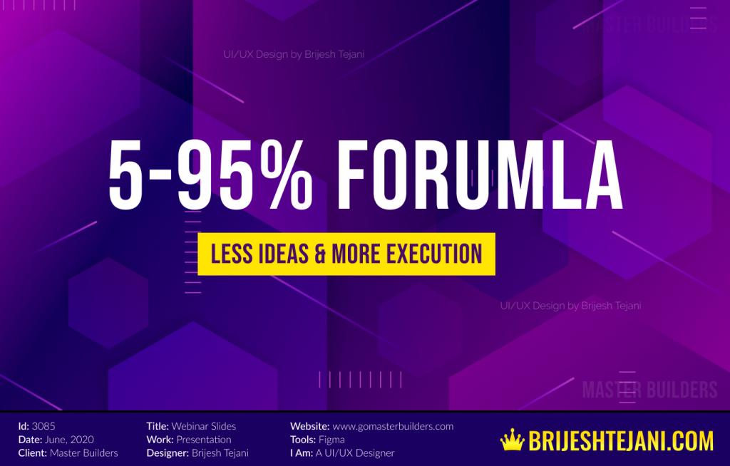 5-95% Formula | Webinar PPT Design | Brijesh Tejani