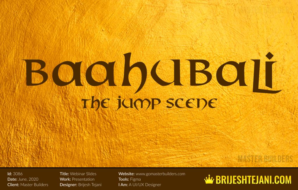 Baahubali | Webinar PPT Design | Brijesh Tejani