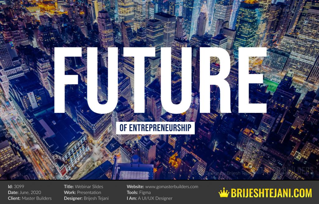 Future | Webinar PPT Design | Brijesh Tejani